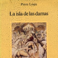 Livres d'occasion: LA ISLA DE LAS DAMAS. PIERRE LOUYS.. Lote 175396624