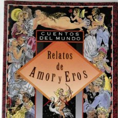 Livros em segunda mão: ULRIKE BASCHEK (RECOPILADOR) - CUENTOS DEL MUNDO. RELATOS DE AMOR Y EROS. Lote 155603198