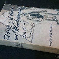 Libros de segunda mano: 1950 - ARMANDO MARIBONA - EL ARTE Y EL AMOR EN MONTPARNASSE. PARÍS 1923-1930. Lote 175798187