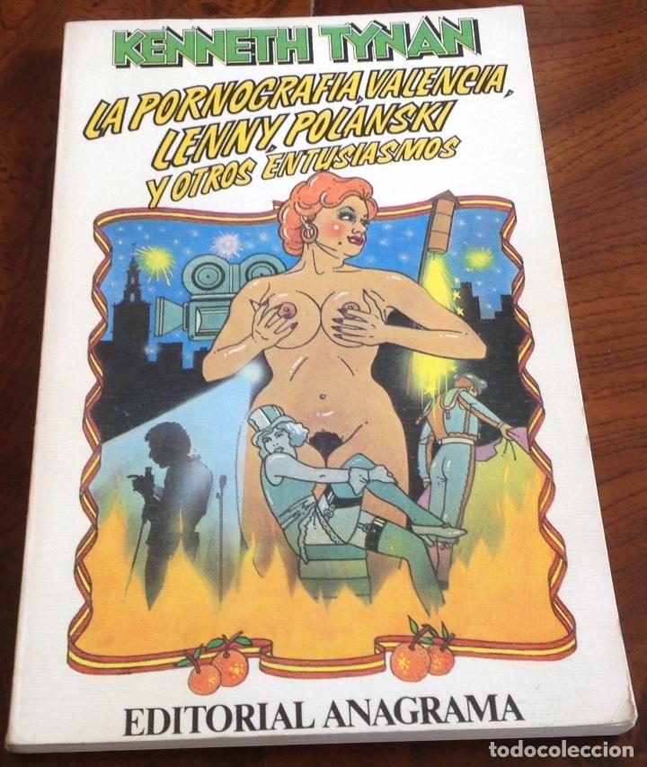 LA PORNOGRAFIA,VALENCIA,LENNY,POLANSKI Y OTROS ENTUSIASMOS. KENNETH TYNAN.ANAGRAMA. (Libros de Segunda Mano (posteriores a 1936) - Literatura - Narrativa - Erótica)