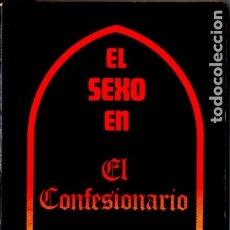 Libros de segunda mano: EL SEXO EN EL CONFESIONARIO (GRIJALBO MÉXICO, 1974). Lote 176837299