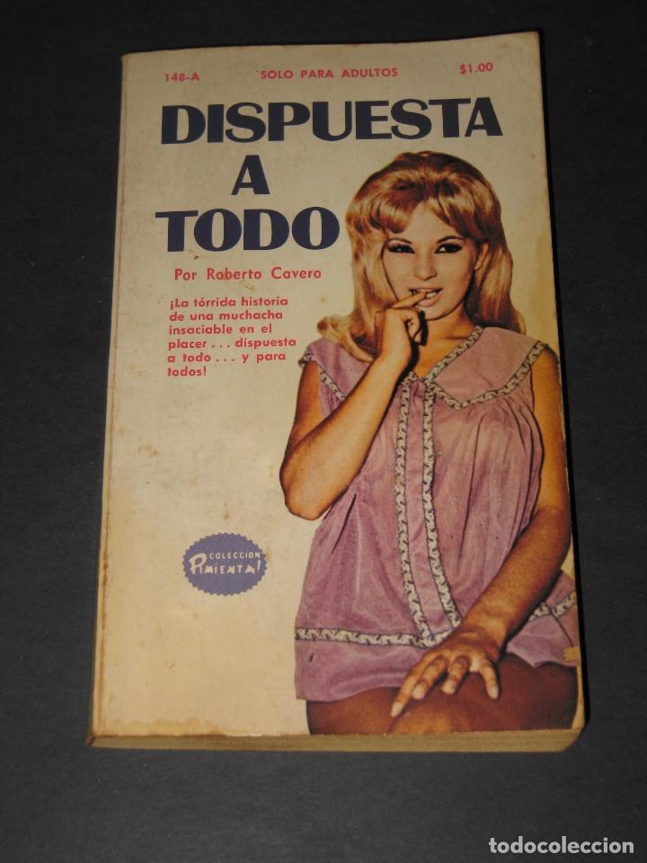 COLECCIÓN PIMIENTA NÚM. 148 A - DISPUESTA A TODO - ROBERTO CABERO - ED. FIESTA - 1972 (Libros de Segunda Mano (posteriores a 1936) - Literatura - Narrativa - Erótica)