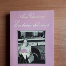 Libros de segunda mano: EN BUSCA DEL AMOR. ANNE CUMMING. Lote 177660719