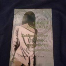 Libros de segunda mano: SUEÑOS HÚMEDOS 2. RELATOS ERÓTICOS DIVERTIDOS, RECALENTITOS Y HUMEDECITOS. Lote 177709917