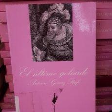 Libros de segunda mano: EL ULTIMO GALIARDO - LA SONRISA VERTICAL -. TDK345. Lote 178066922