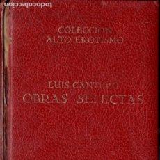 Libros de segunda mano: LUIS CANTERO : OBRAS SELECTAS (1970) FIRMADO POR EL AUTOR. Lote 178119352