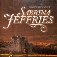 Libros de segunda mano: LA VENGANZA ESCOCESA. ESCUELA DE SEÑORITAS III - SABRINA JEFFRIES - TERCIOPELO. Lote 178694165