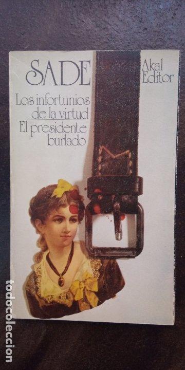 MARQUÉS DE SADE: LOS INFORTUNIOS DE LA VIRTUD. EL PRESIDENTE BURLADO (Libros de Segunda Mano (posteriores a 1936) - Literatura - Narrativa - Erótica)