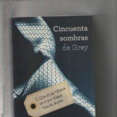 Libros de segunda mano: AUTOR: E.L. JAMES- CINCUENTA SOMBRAS DE GREY Nº 1-E.D. GRIJALBO-AÑO 2012-MEDIDAS 23 X 15 CM-. Lote 178966465