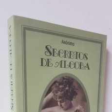 Libros de segunda mano: SECRETOS DE ALCOBA - ANÓNIMO - EDICIONES MARTÍNEZ ROCA - SILENO (SELECCIONES EROTICAS). Lote 179125108