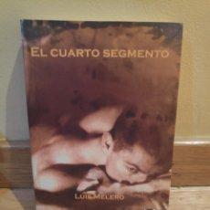 Libros de segunda mano: EL CUARTO SEGMENTO LUIS MELERO. Lote 179206290