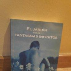 Libros de segunda mano: EL JARDÍN DE LOS FANTASMAS INFINITOS ANTONIO JIMÉNEZ ARIZA. Lote 179206356