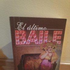 Libros de segunda mano: EL ÚLTIMO BAILE. Lote 179206501