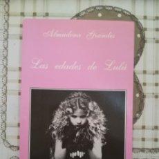 Libros de segunda mano: LAS EDADES DE LULÚ - ALMUDENA GRANDES. Lote 180325186