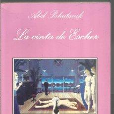 Livres d'occasion: ABEL POHULANIK. LA CINTA DE ESCHER. TUSQUETS LA SONRISA VERTICAL. PRIMERA EDICION. Lote 181424055