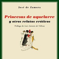 Livros em segunda mão: PRINCESAS DE AQUELARRE Y OTROS RELATOS ERÓTICOS.JOSÉ DE ZAMORA. NUEVO. Lote 181440853
