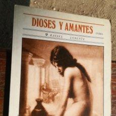 Libros de segunda mano: DIOSES Y AMANTES PRÓLOGO JAVIER SADABA PRIMERA EDICIÓN 1985 ILUSTRACIONES. Lote 181476113