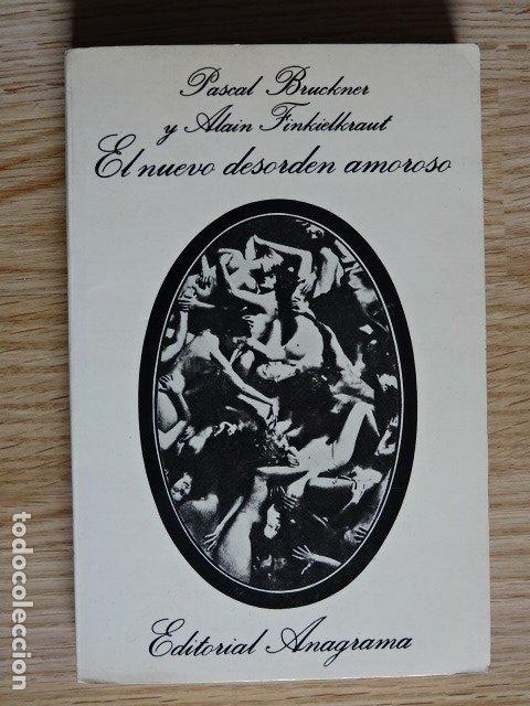 EL NUEVO DESORDEN AMOROSO PASCAL BRUCKNER Y ALAIN FINKIELKRAUT EDITORIAL ANAGRAMA AÑO 1979 (Libros de Segunda Mano (posteriores a 1936) - Literatura - Narrativa - Erótica)