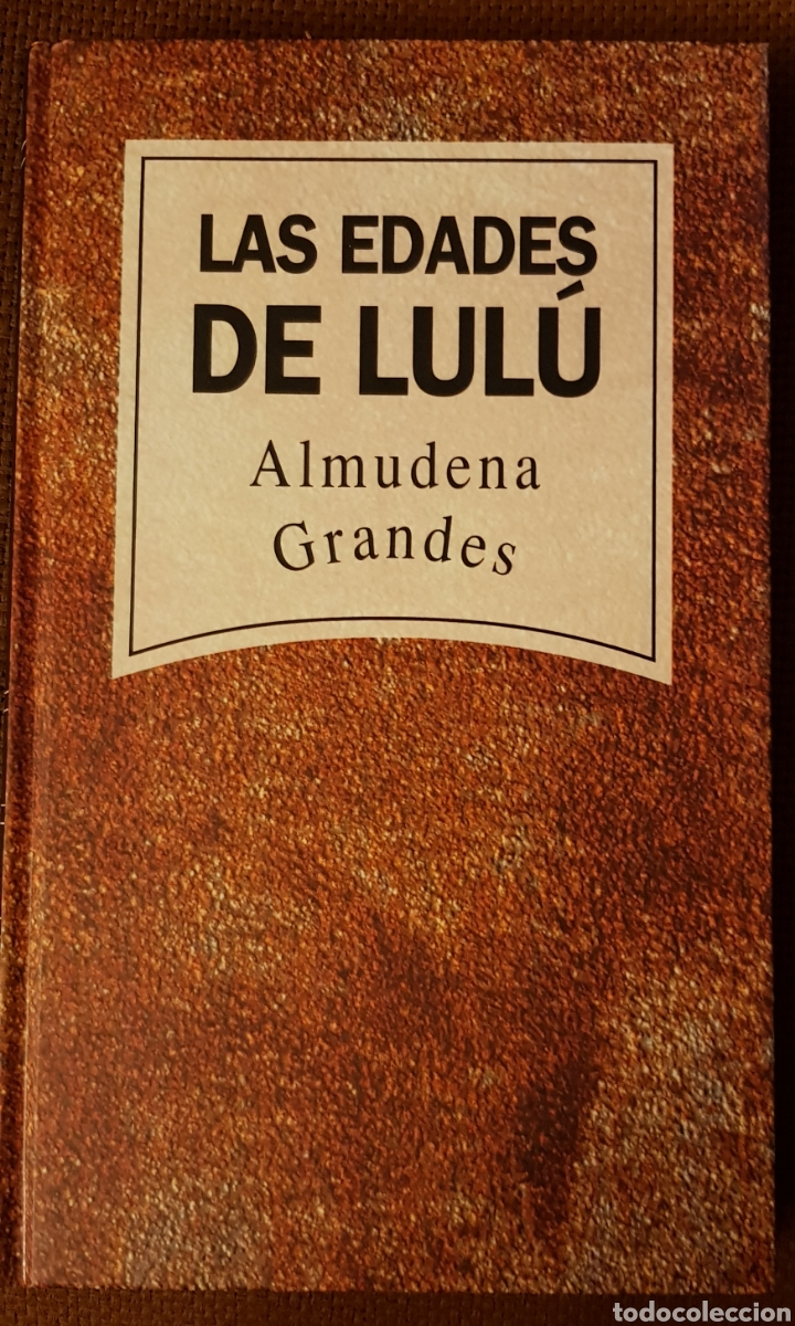 NOVELA LAS EDADES DE LULÚ. ALMUDENA GRANDES (Libros de Segunda Mano (posteriores a 1936) - Literatura - Narrativa - Erótica)