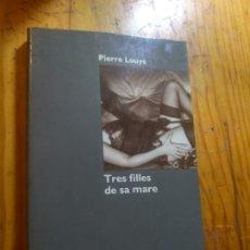 Livres d'occasion: PIERRE LOUYS. TRES FILLES DE SA MARE. ED. LA MAGRANA 1989. Lote 183209766