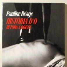 Libros de segunda mano: RÉAGE, PAULINE - HISTÒRIA D'O. RETORN A ROISSY - BARCELONA 1989 - 1ª EDICIÓ EN CATALÀ. Lote 184452130