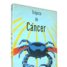 Libros de segunda mano: 1957 - 1ª ED. - HENRY MILLER: TRÓPICO DE CÁNCER - MÉXICO, ED. AZTECA - PRIMERA EDICIÓN EN ESPAÑOL. Lote 185774613