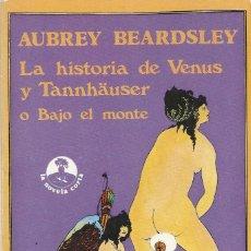 Libros de segunda mano: LA HISTORIA DE VENUS Y TANNHÄUSER O BAJO EL MONTE, AUBREY BEARDSLEY. Lote 186018460