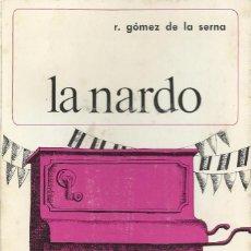 Libros de segunda mano: LA NARDO, R. GÓMEZ DE LA SERNA. Lote 186018756