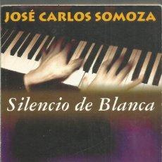 Libros de segunda mano: JOSE CARLOS SOMOZA. SILENCIO DE BLANCA. PUNTO DE LECTURA. Lote 186153817
