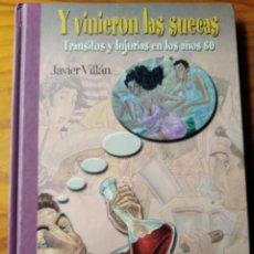 Libros de segunda mano: Y VINIERON LAS SUECAS, TRANSITOS Y LUJURIAS EN LOS AÑOS 60, JAVIER VILLAN - TAPA DURA AKAL 2002-. Lote 186414441