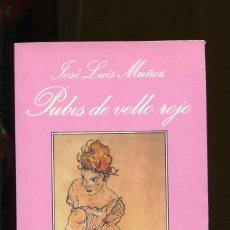 Libros de segunda mano: JOSE LUIS MUÑOZ. PUBIS DE VELLO ROJO. 1990. Lote 186419817