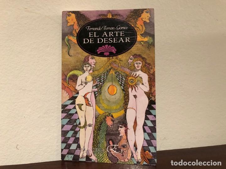 EL ARTE DE DESEAR. FERNANDO FERNÁN GOMEZ. BIBLIOTECA ERÓTICA . TEMAS DE HOY (Libros de Segunda Mano (posteriores a 1936) - Literatura - Narrativa - Erótica)