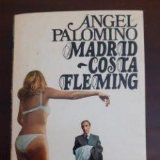 Libros de segunda mano: MADRID COSTA FLEMING - ANGEL PALOMINO - 1975. Lote 189083856