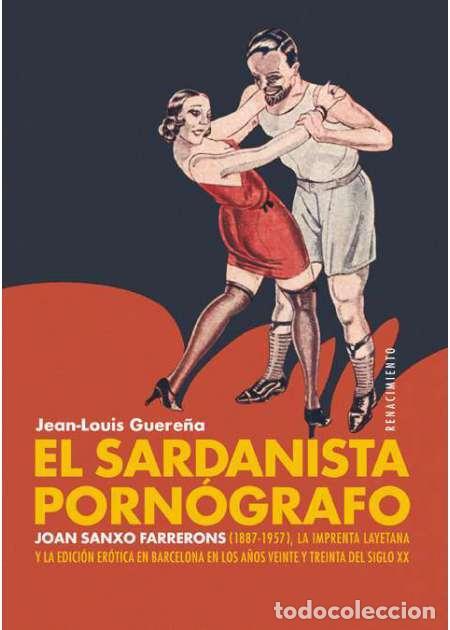 EL SARDANISTA PORNÓGRAFO. JEAN-LOUIS GUEREÑA. (Libros de Segunda Mano (posteriores a 1936) - Literatura - Narrativa - Erótica)