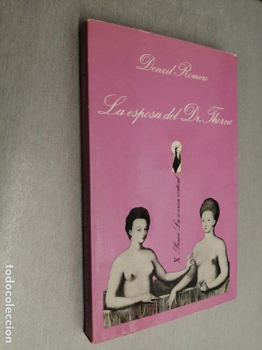 LA ESPOSA DEL DR. THORNE / DENZIL ROMERO / LA SONRISA VERTICAL - TUSQUETS 1ª EDICIÓN 1988 (Libros de Segunda Mano (posteriores a 1936) - Literatura - Narrativa - Erótica)