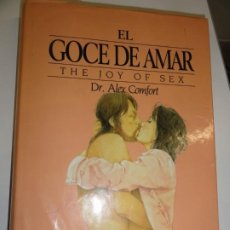 Libros de segunda mano: EL GOCE DE AMAR THE JOY OF SEX - DR ALEX CONFORT. Lote 191480355