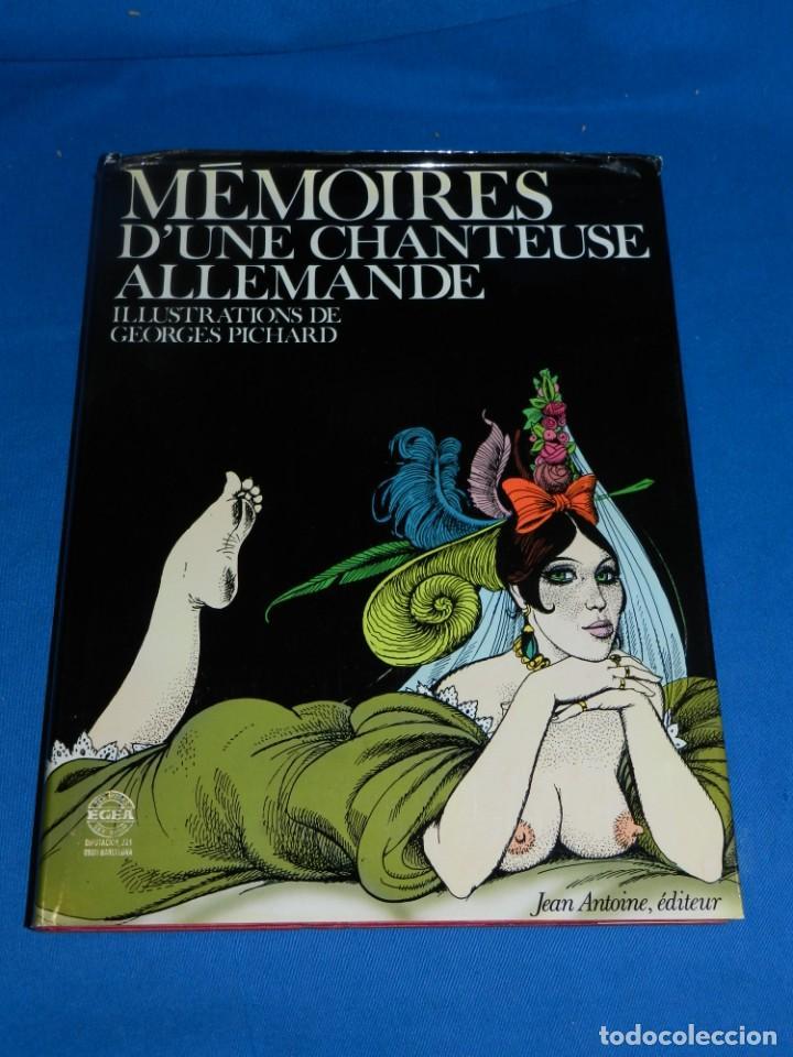 (MF) MEMOIRES D'UNE CHANTEUSE ALLEMANDE ILLUSTRATIONS DE GEORGES PICHARD 1983 (Libros de Segunda Mano (posteriores a 1936) - Literatura - Narrativa - Erótica)