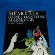 Libros de segunda mano: (MF) MEMOIRES D'UNE CHANTEUSE ALLEMANDE ILLUSTRATIONS DE GEORGES PICHARD 1983. Lote 192810478