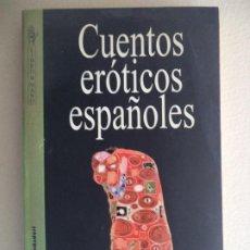 Libros de segunda mano: CUENTOS EROTICOS ESPAÑOLES VARIOS AUTORES GRIJALBO COMO NUEVO. Lote 193575502