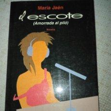 Libros de segunda mano: EL ESCOTE (AMORRADA AL PILÓ)DEMARÍA JAEN,EDITADO POR SEIX BARRAL. Lote 194095507