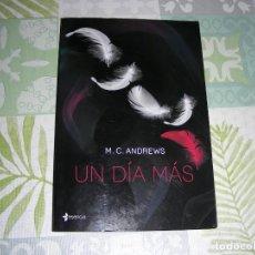 Libros de segunda mano: UN DIA MAS , M.C. ANDREWS. Lote 194119842