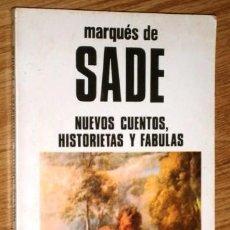 Libros de segunda mano: NUEVOS CUENTOS, HISTORIETAS Y FÁBULAS POR EL MARQUÉS DE SADE DE EDICIONES BUSMA EN MADRID 1984. Lote 194185807