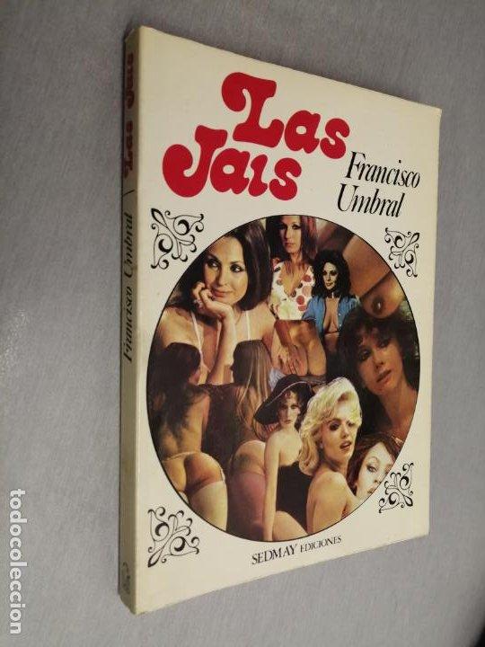 LAS JAIS / FRANCISCO UMBRAL / SEDMAY EDICIONES 1ª EDICIÓN 1977 (Libros de Segunda Mano (posteriores a 1936) - Literatura - Narrativa - Erótica)