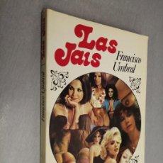 Libros de segunda mano: LAS JAIS / FRANCISCO UMBRAL / SEDMAY EDICIONES 1ª EDICIÓN 1977. Lote 194322007