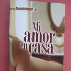 Libros de segunda mano: MI AMOR EN CASA , MANUEL MELADO - JIRONES DE AZUL 2009. Lote 194348542