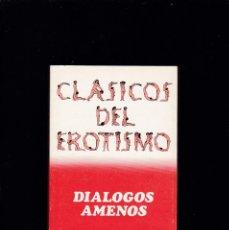Libros de segunda mano: CLÁSICOS DEL EROTISMO - DIÁLOGOS AMENOS - PIETRO ARETINO - BRUGUERA 1977. Lote 194766532