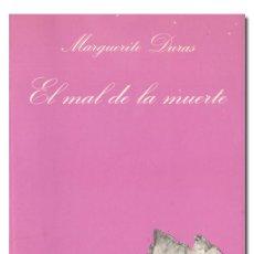 Libros de segunda mano: DURAS (MARGUERITE).– EL MAL DE LA MUERTE. TUSQUETS EDITORES, LA SONRISA VERTICAL, 1984. Lote 194869530