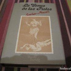 Libros de segunda mano: LIBRO LA VENUS DE LAS PIELES SACHER MASOCH TRATADO SOBRE EL SADO MASOQUISMO. Lote 195159907