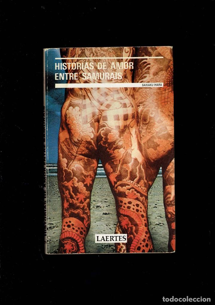HISTORIAS DE AMOR ENTRE SAMURAIS POR SAIKAKU IHARA EDICIONES LA ERTES 1982 (Libros de Segunda Mano (posteriores a 1936) - Literatura - Narrativa - Erótica)