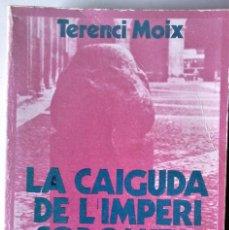Libros de segunda mano: TERENCI MOIX - LA CAIGUDA DE L'IMPERI SODOMITA I ALTRES HISTÒRIES HERÈTIQUES (1ª EDICIÓ). Lote 195219262